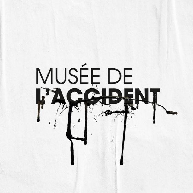 LE MUSÉE DE L'ACCIDENT